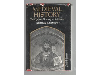 Medieval History - The Life and Death of a Civilization