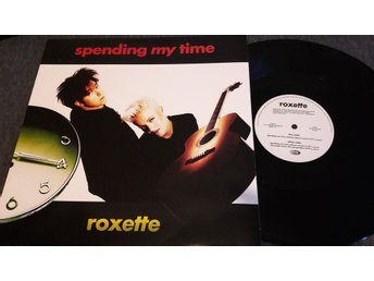 ROXETTE - SPENDING MY TIME - 12""
