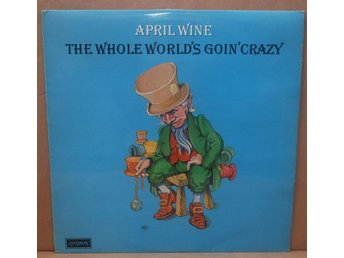 "VINYL LP APRIL WINE ""THE HOLE WORLD'S GOIN' CRAZY"" SHU 8503  LONDON RECORDS 1976"