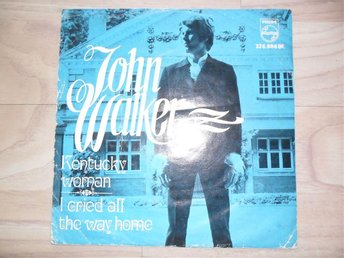 "JOHN WALKER - KENTUCKY WOMAN / I CRIED ALL THE WAY HOME                  ""NORSK"""