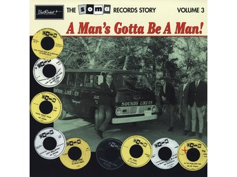 A man´s gotta be a man! the Soma records story vol 3