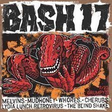 Various – Bash 17(Melvins, Mudhoney, Whores, Cherubs, Lydia Lunch) CD