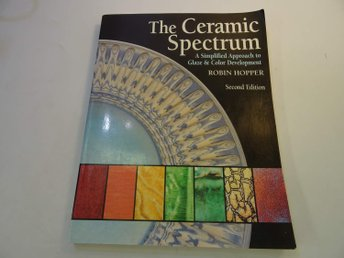 The Ceramic Spectrum A Simplified Approach to Glaze and Color Development