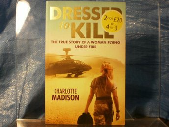 Dressed to Kill The True Story of a Woman Flying Under Fire