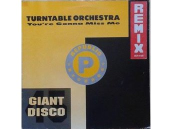 "Turntable Orchestra title* You're Gonna Miss Me (Remix)* House 12"" UK"