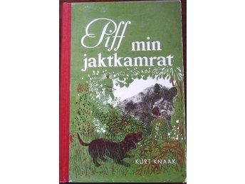 """Javascript är inaktiverat. - Nynäshamn - Piff min jaktkamratav Kurt KnaakInbunden bok. Lindqvists. 1957. 152 sidor.Gott skick.Jag samfraktar gärna. Kolla gärna in mina andra auktioner/annonser via länken """"Säljarens butik på Tradera"""". I butiken kan du också göra sökningar.Om  - Nynäshamn"""