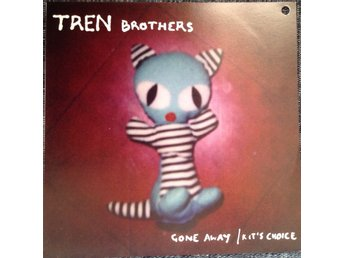 "Tren Brothers 7"" singel Gone Away / Kit's Choice"