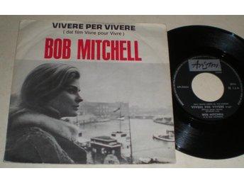 Bob Mitchell 45/PS Vivere per vivere 1967 - Farsta - Bob Mitchell 45/PS Vivere per vivere 1967 - Farsta
