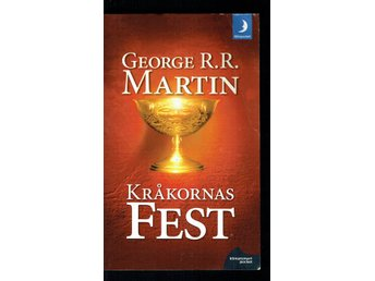 George R.R. Martin - Game of throens del 4 - Kråkornas fest