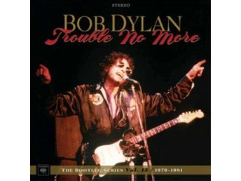 Dylan Bob: Trouble no more / Bootleg vol 13 (4 Vinyl LP + 2 CD)