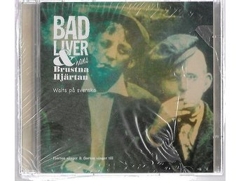 CD - BAD LIVER/BRUSNA HJÄRTAN