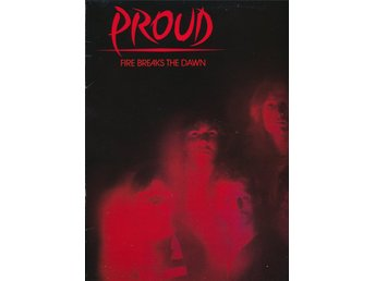 Proud - Fire breaks the dawn!  LP