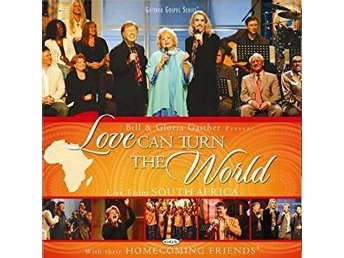 DVD GAITHER BILL and HOMECOMING FRIENDS - LOVE CAN TURN THE WORLD
