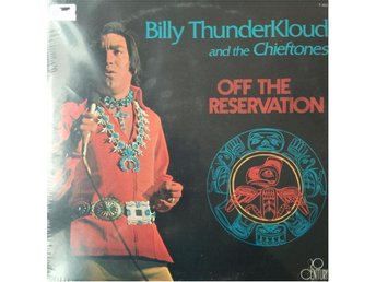 BILLY THUNDERKLOUD AND THE CHIEFTONES - OFF THE RESERVATION NY LP