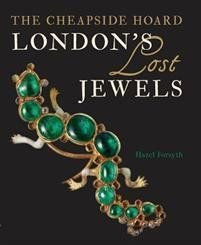 The Cheapside Hoard London's Lost Jewels,