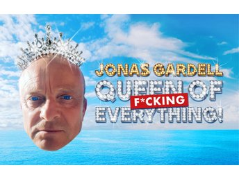 Jonas Gardell - QUEEN OF F*CKING EVERYTHING - 2 biljetter -  Cirkus - 26/1-19