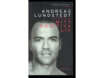 Mitt positiva liv - Andreas Lundstedt