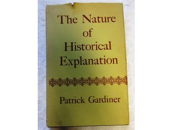 "Patrick Gardiner ""The Nature of Historical explanation"""
