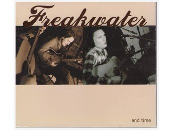 FREAKWATER       END TIME          CD
