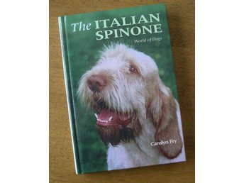 ¤ THE ITALIAN SPINONE ¤ WORLD OF DOGS ¤ CAROLYN FRY ¤ FIN FAKTABOK ¤ ENG.TEXT ¤