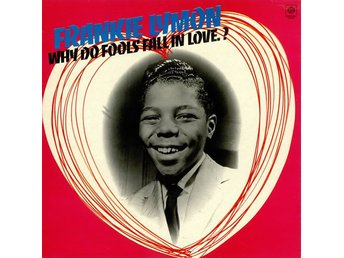 Frankie Lymon Why do fools fall in love?