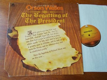 ORSON WELLES - The Begatting of The President LP Mediarts USA 1969