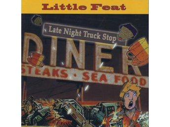 Little Feat: Late Night Truck Stop (1973) (2CD) - Nossebro - Little Feat: Late Night Truck Stop (1973) (2CD) - Nossebro
