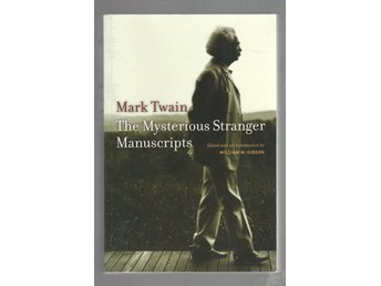 Mark Twain - The Mysterious Stranger Manuscripts