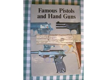 Famous Pistols and Hand Guns