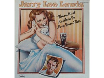 LP - Vinyl - Jerry Lee Lewis   - There Must Be More To Love Than This  - 1970