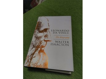 Leonardo Da Vinci, the biography by Walter Isacsson