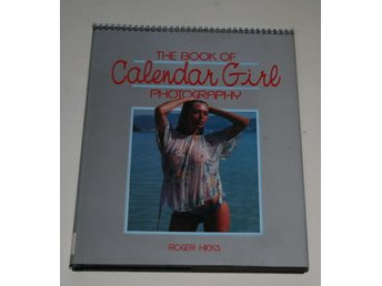 THE BOOK OF CALENDER GIRL - ROGER HICKS - EROTIK