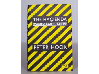 The Hacienda: How Not to Run a Club - Peter Hook