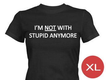 Not With Stupid Anymore T-Shirt Tröja Rolig Tshirt med tryck Svart DAM XL