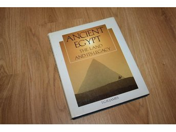 Ancient Egypt - The Land and its Legacy - T.G.H. James