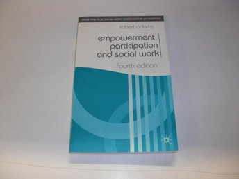 Empowerment, participation and social work - Robert Adams