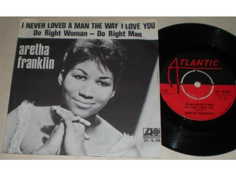 Aretha Franklin 45/PS I never loved a man the way i love you 1967 VG++