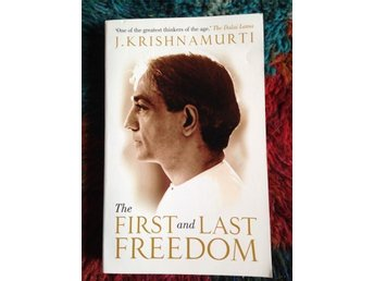 The first & last freedom - Krishnamurti
