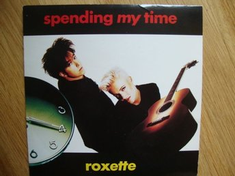 "ROXETTE ""SPENDING MY TIME"""