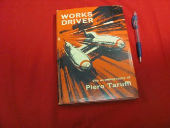 Works Driver - The Autography of Piero Taruffi