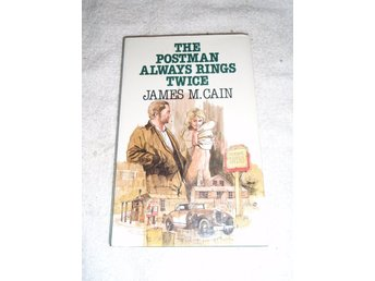 James M Cain - The postman always rings twice