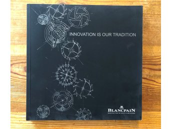 BLANCPAIN Innovation is our tradition bok 2017 140 sidor mjuk rygg