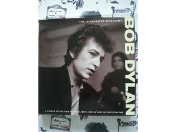 Bok BOB DYLAN  The Illustrated Biography