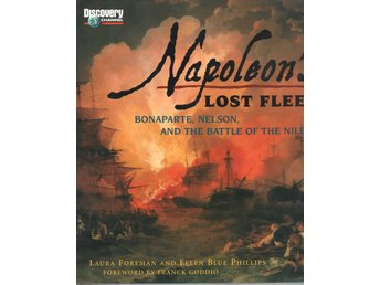 Napoleon's Lost Fleet - Bonaparte, Nelson, and the Battle of the Nile
