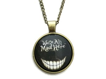 Halsband - We´re all mad here - Citat - Alice I Underlandet