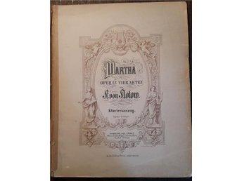 F. von Flotow: Martha Oper in vier akten - Klavierauszug - Hellerup - F. von Flotow: Martha Oper in vier akten - Klavierauszug - Hellerup