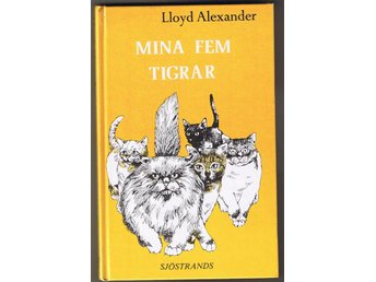 Lloyd Alexander: MINA FEM TIGRAR - 1:a upplagan! - Lund - Lloyd Alexander: MINA FEM TIGRAR - 1:a upplagan! - Lund
