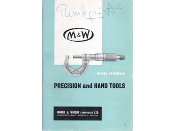 Moore & Wright - Precision and Hand Tools Catalogue