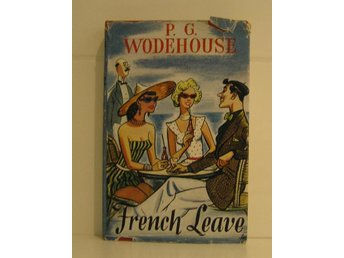 Wodehouse P. G. : French Leave. First ed.