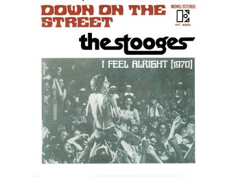 THE STOOGES - DOWN ON THE STREET. 7""